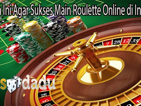 Lakukan Ini Agar Sukses Main Roulette Online di Indonesia